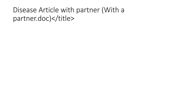 Disease Article with partner (With a partner.doc)</title>