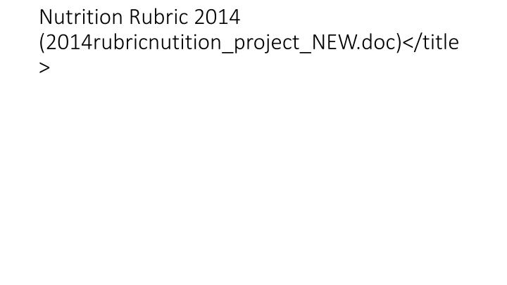 Nutrition Rubric 2014 (2014rubricnutition_project_NEW.doc)</title>