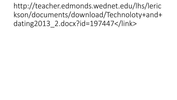 http://teacher.edmonds.wednet.edu/lhs/lerickson/documents/download/Technoloty+and+dating2013_2.docx?id=197447</link>