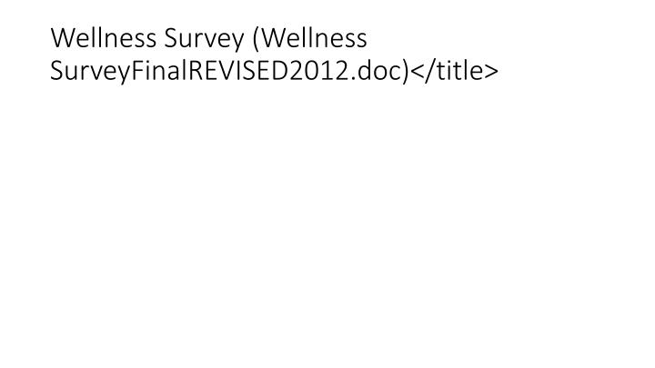 Wellness Survey (Wellness SurveyFinalREVISED2012.doc)</title>