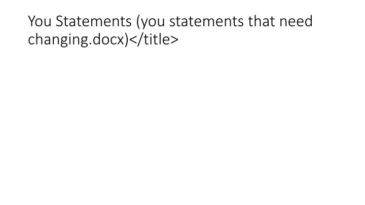 You Statements (you statements that need changing.docx)</title>