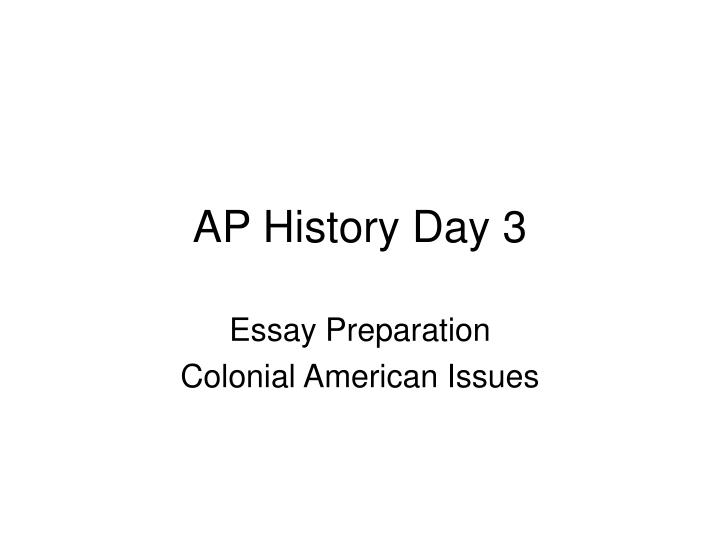 Essay preparation colonial american issues