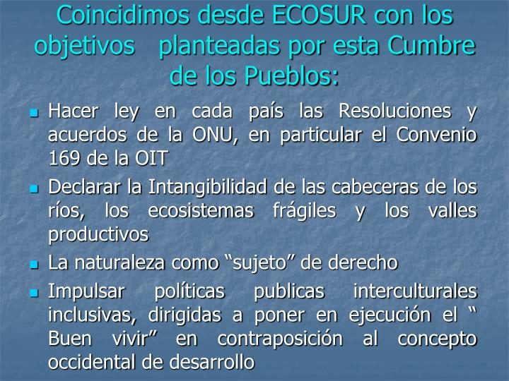 Coincidimos desde ECOSUR con los objetivos   planteadas por esta Cumbre de los Pueblos: