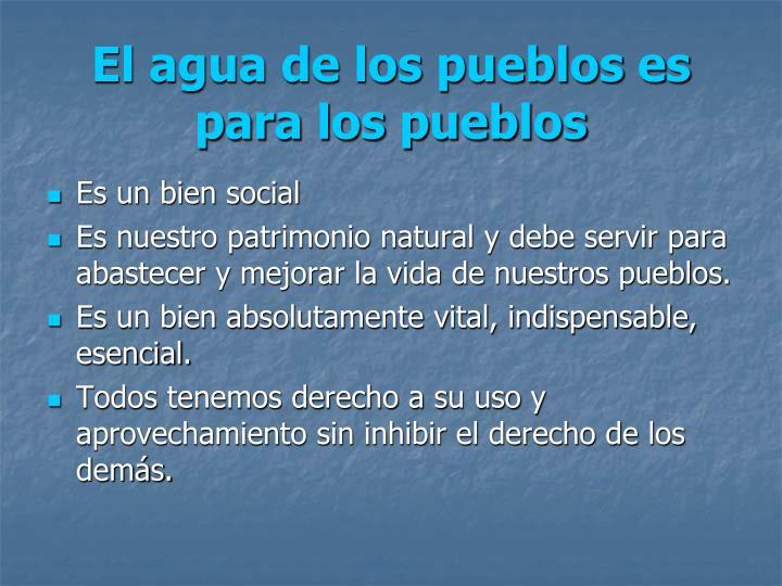 El agua de los pueblos es para los pueblos