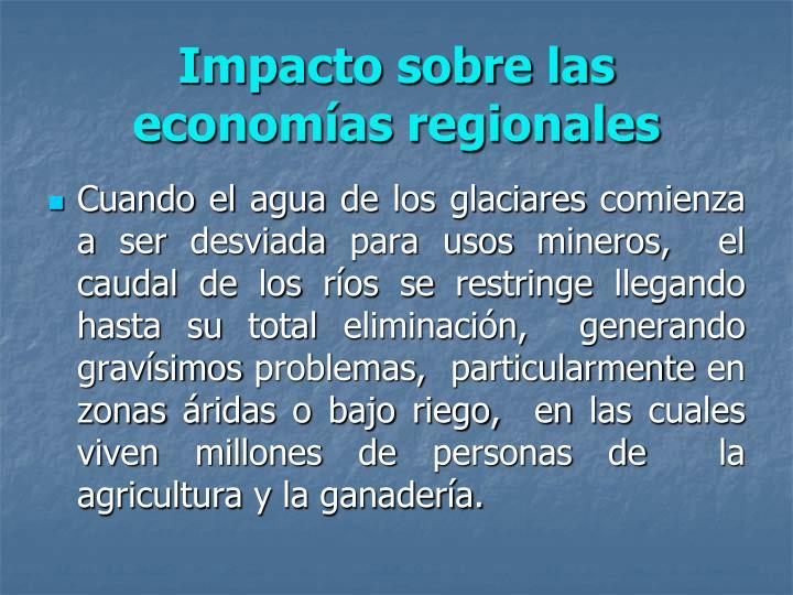 Impacto sobre las economías regionales