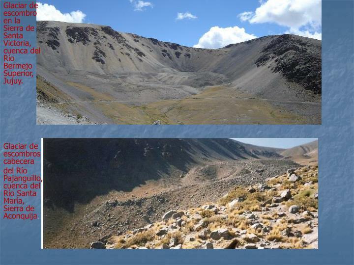 Glaciar de escombro en la Sierra de Santa Victoria, cuenca del Río Bermejo Superior, Jujuy.
