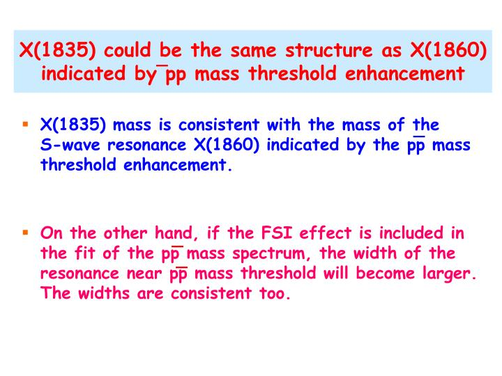 X(1835) could be the same structure as X(1860) indicated by pp mass threshold enhancement