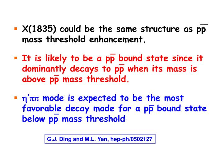 X(1835) could be the same structure as pp mass threshold enhancement.