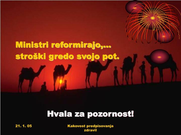 Ministri reformirajo,…