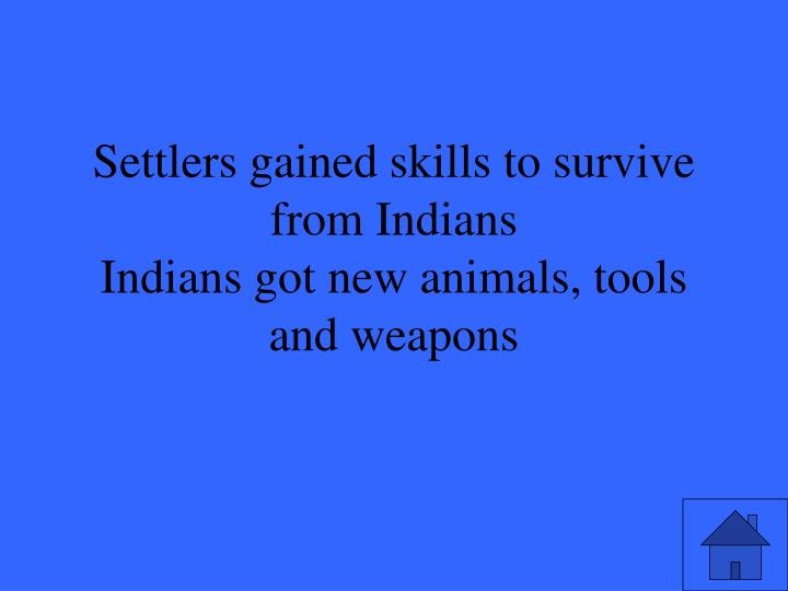 Settlers gained skills to survive from Indians