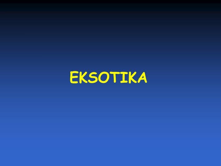 EKSOTIKA