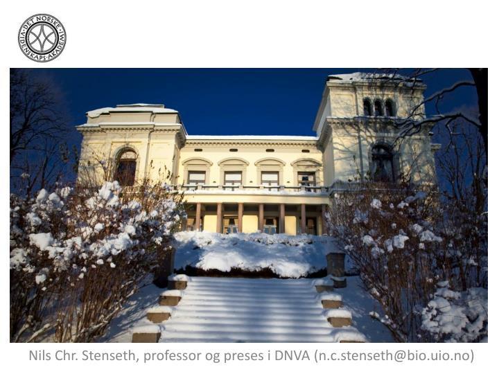 Nils Chr. Stenseth, professor og preses i DNVA (