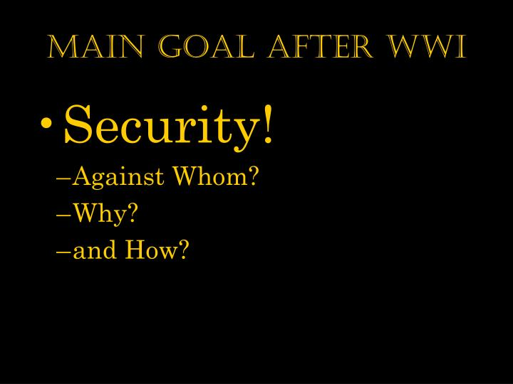 Main goal after WWI