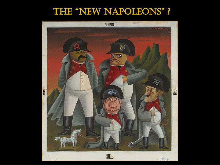 """The """"new napoleons"""" ?"""