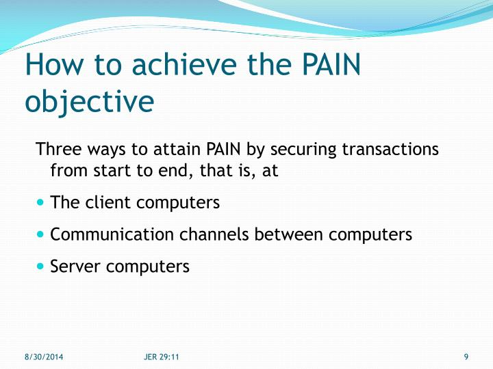How to achieve the PAIN objective
