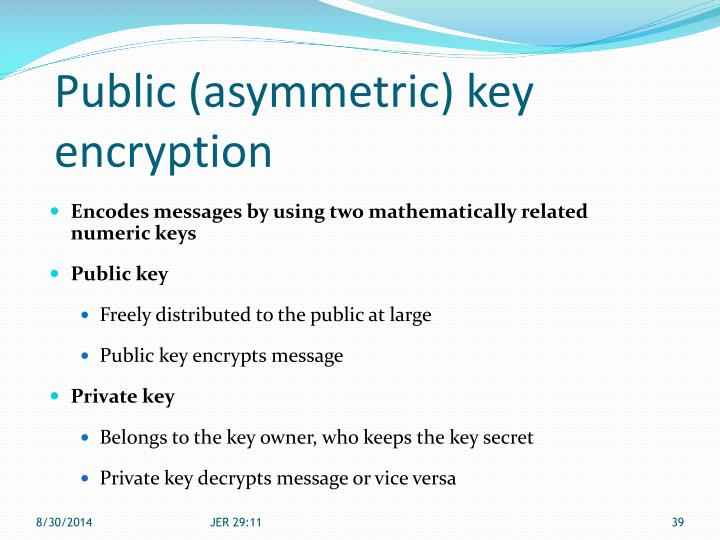 Public (asymmetric) key encryption
