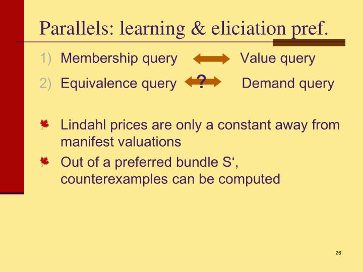 Parallels: learning & eliciation pref.