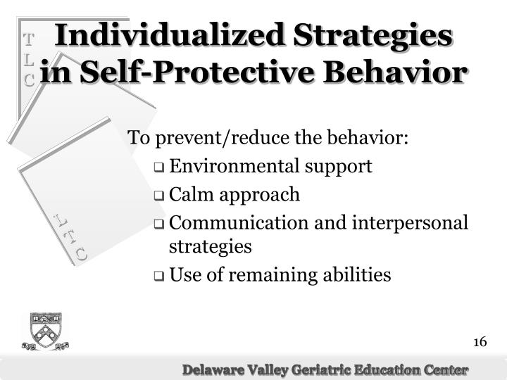 To prevent/reduce the behavior: