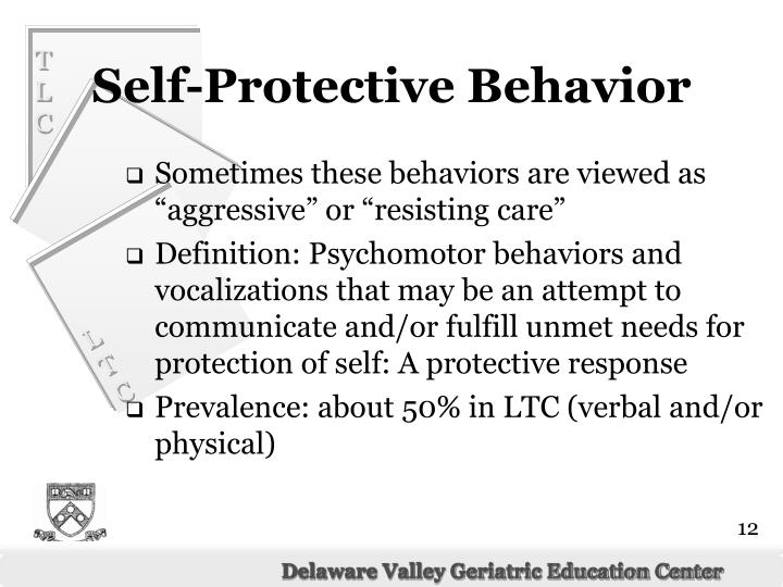 "Sometimes these behaviors are viewed as ""aggressive"" or ""resisting care"""