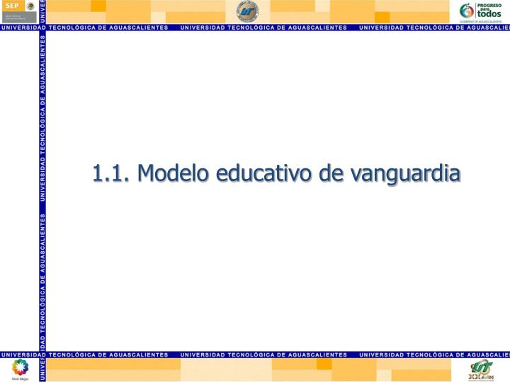 1.1. Modelo educativo de vanguardia