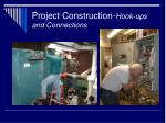 project construction hook ups and connections