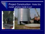 project construction pellet silo install photos inside out