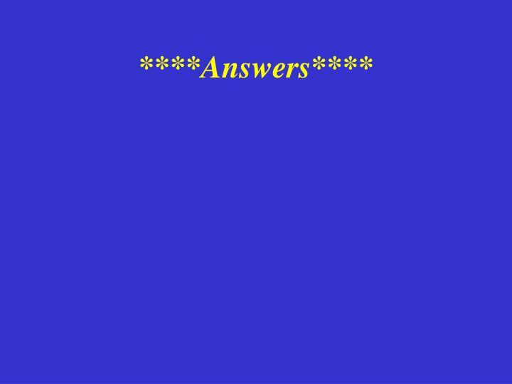 ****Answers****