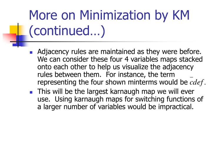 More on Minimization by KM (continued…)