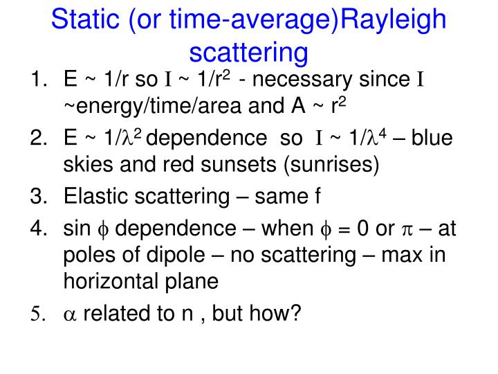 Static or time average rayleigh scattering