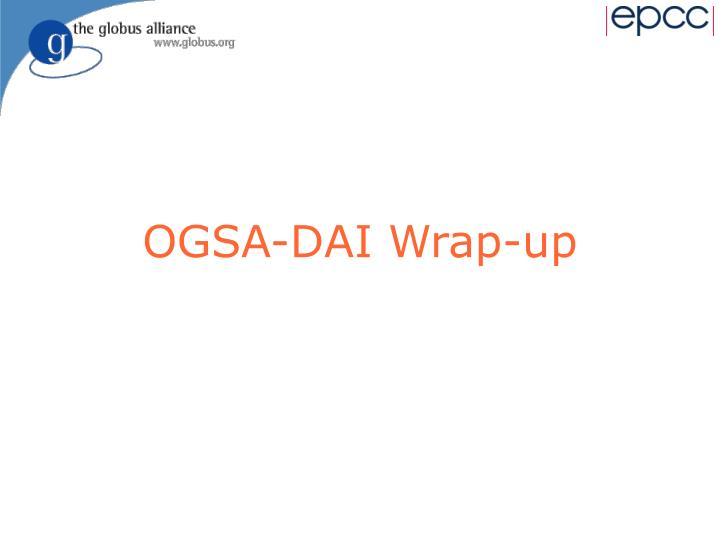 OGSA-DAI Wrap-up