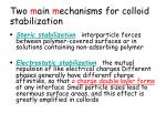 two m ain m echanisms for colloid stabilization