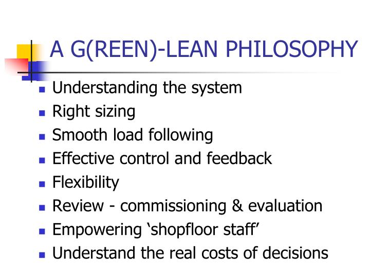 A G(REEN)-LEAN PHILOSOPHY
