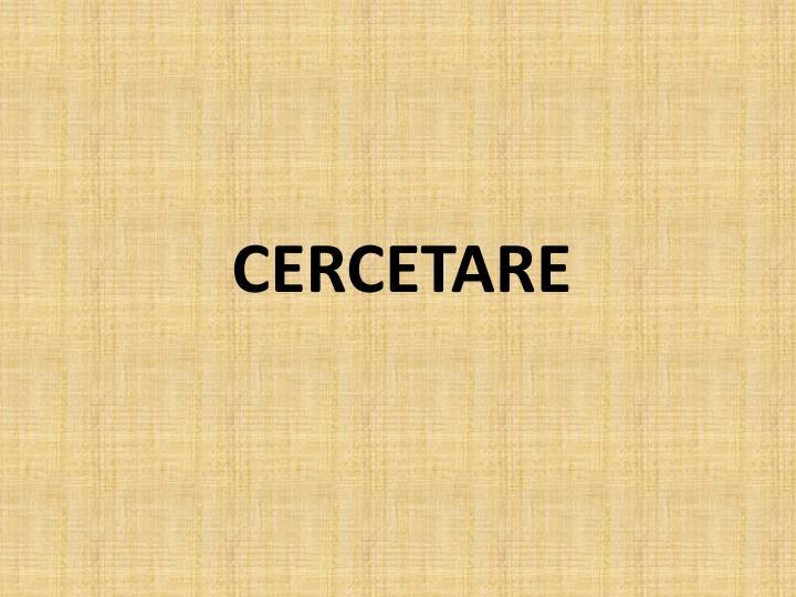 CERCETARE