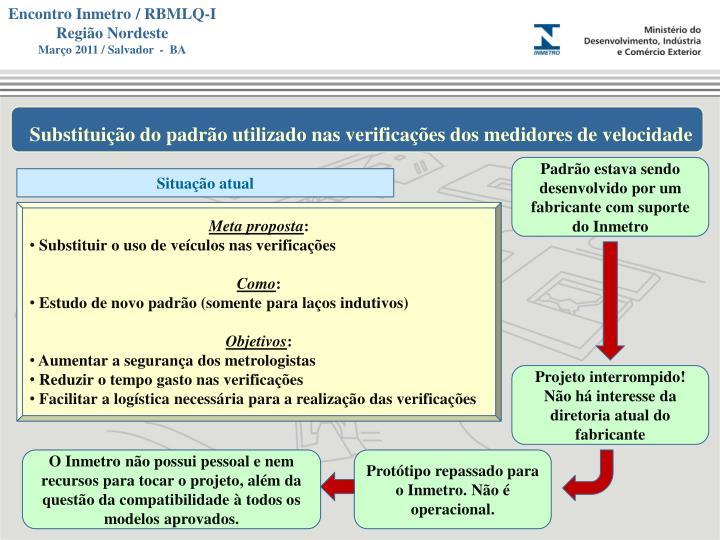 Substituição do padrão utilizado nas verificações dos medidores de velocidade