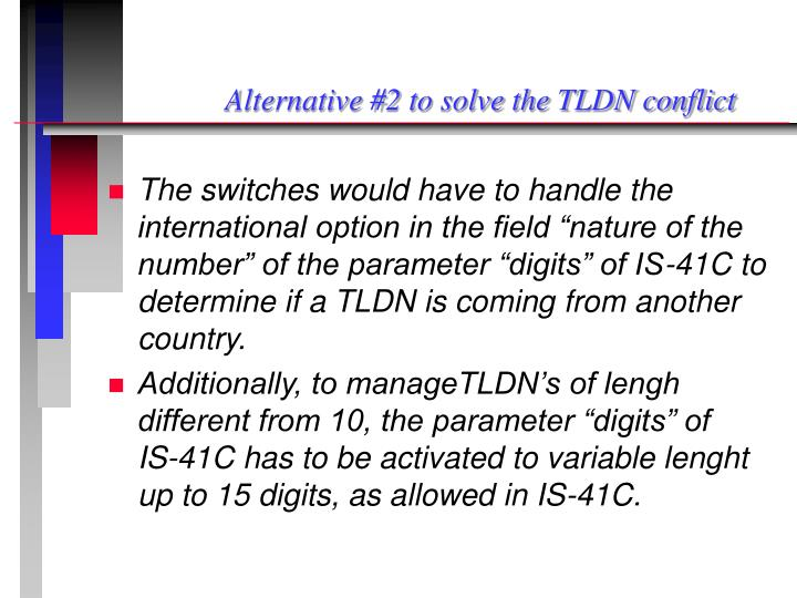Alternative #2 to solve the TLDN conflict