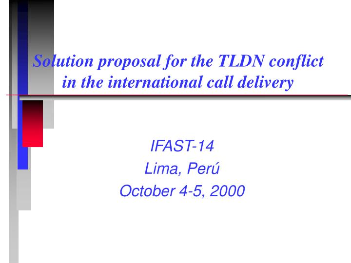 Solution proposal for the tldn conflict in the international call delivery
