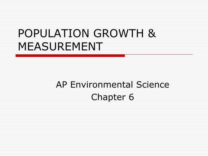 Population growth measurement