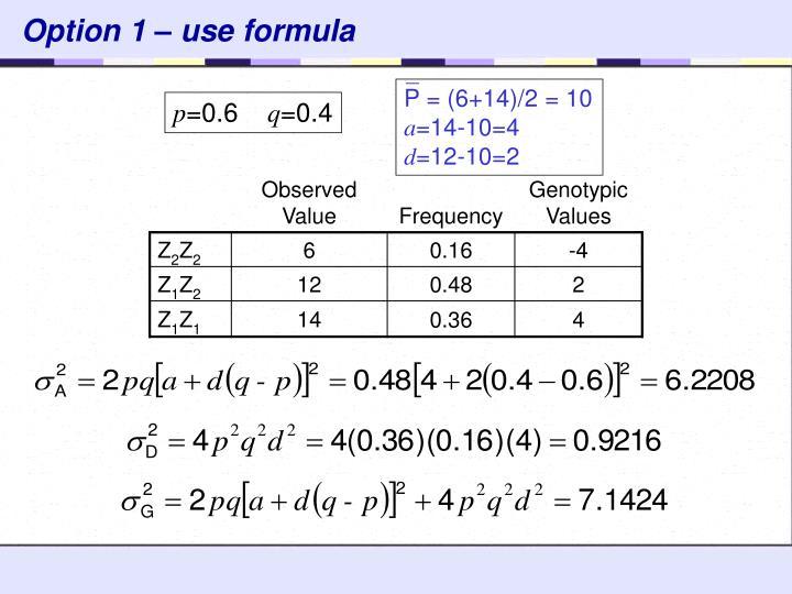 Option 1 – use formula