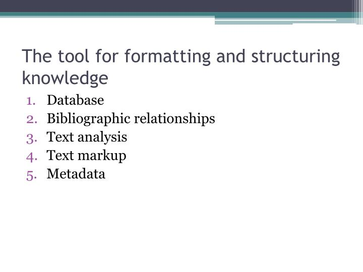 The tool for formatting and structuring knowledge