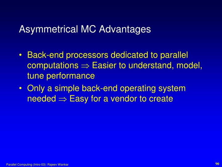 Asymmetrical MC Advantages