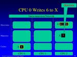 cpu 0 writes 6 to x2
