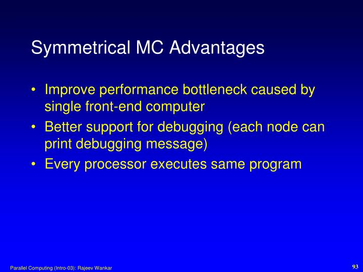 Symmetrical MC Advantages