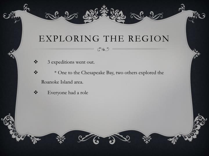 Exploring the Region