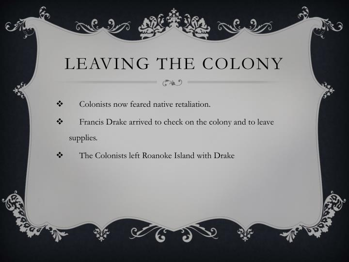 Leaving the colony