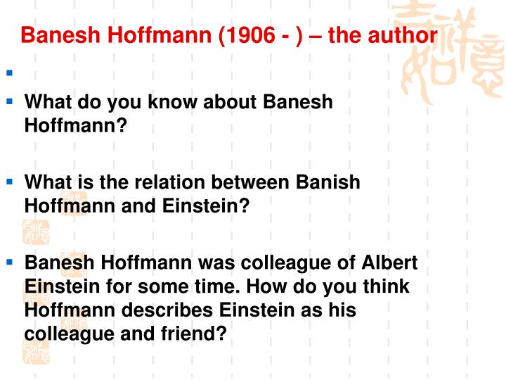 Banesh Hoffmann (1906 - ) – the author