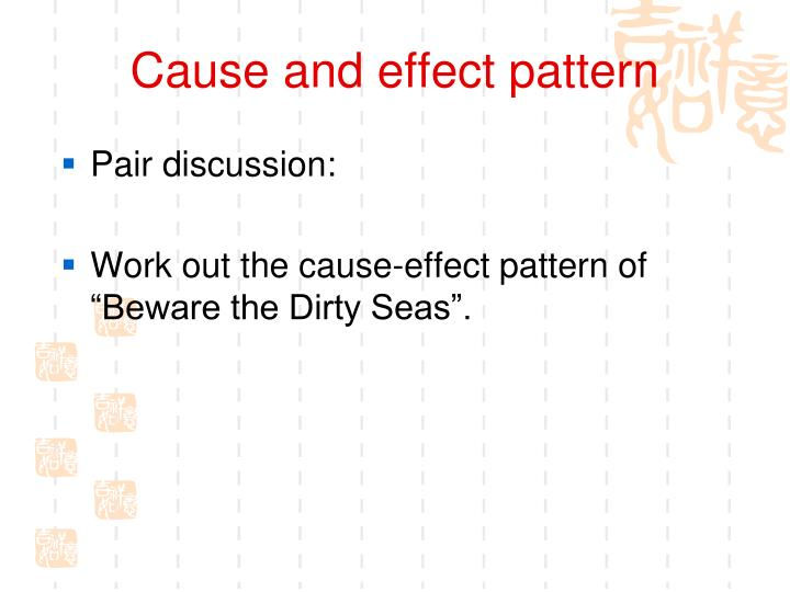Cause and effect pattern