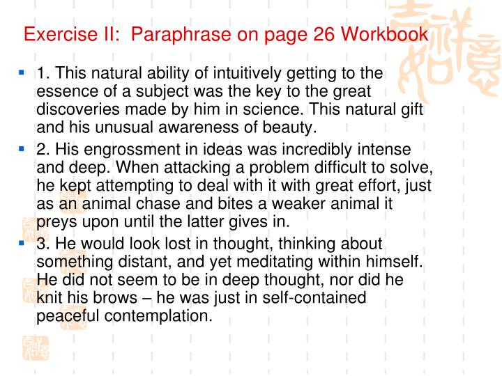 Exercise II:  Paraphrase on page 26 Workbook