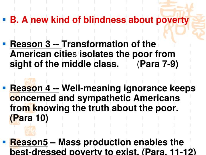 B. A new kind of blindness about poverty