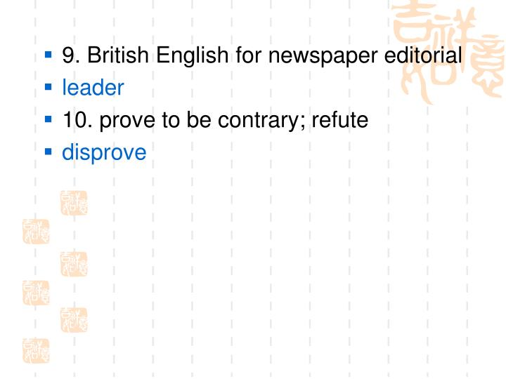 9. British English for newspaper editorial