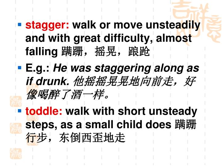 stagger: